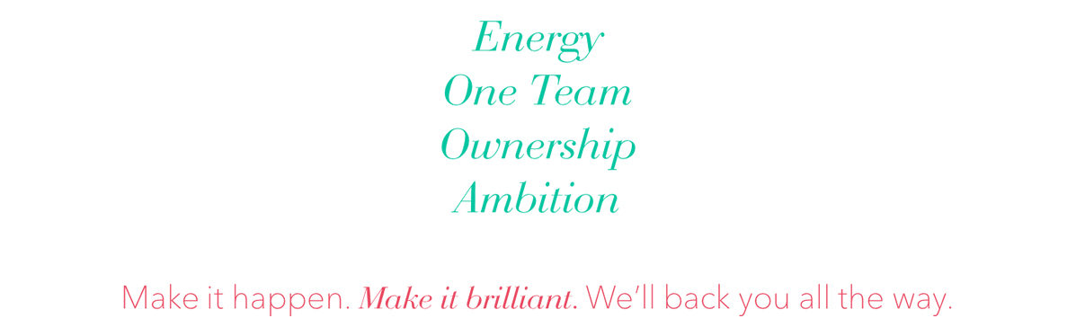 Company Image (Debenhams: Energy - One Team - Ownership Ambition.  Make it happen.   Make it brilliant.  We'll back you all the way)